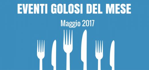 Eventi golosi Maggio