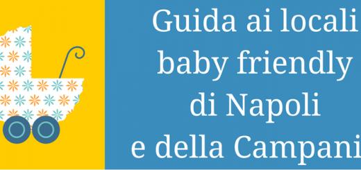 Guida ai locali baby friendly